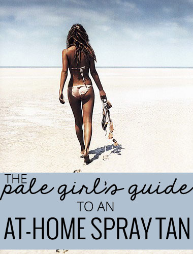 Spray Tan Tips For Pale Skin: The Pale Girl's Guide to an At-Home Spray Tan by beauty blogger Meg O. on the Go