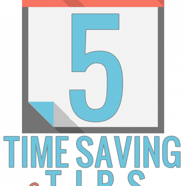 5 Time Saving Tips for Moms