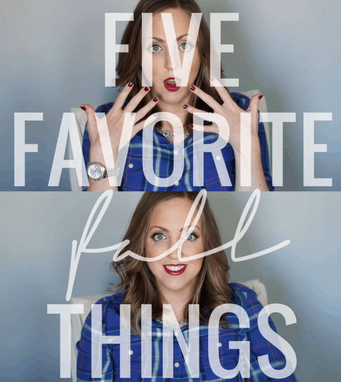 Five Favorite Fall Things