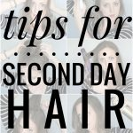 Tips for Second Day Hair