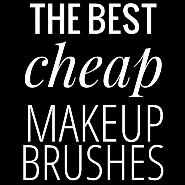 The Best Cheap Makeup Brushes