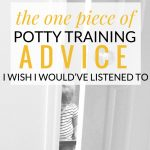 The One Piece of Potty Training Advice I Wish I Would've Listened To