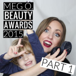 2015 Meg O. Beauty Awards Part 1