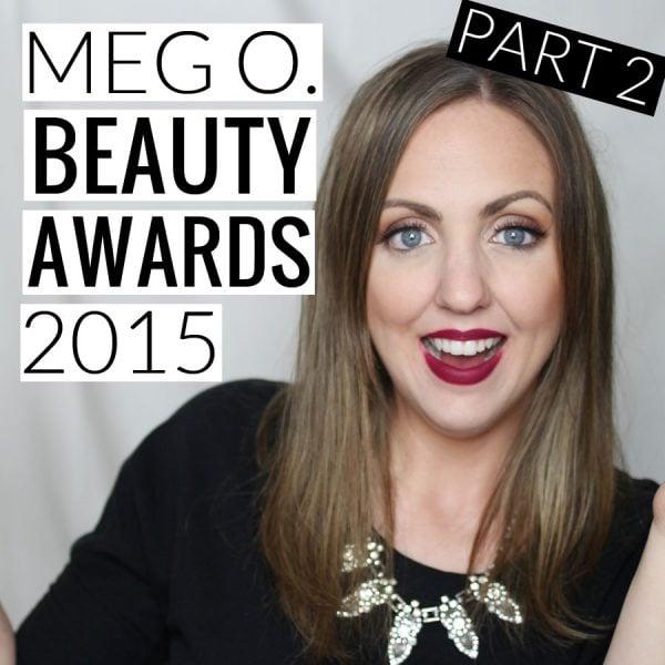 2015 Meg O. Beauty Awards Part 2
