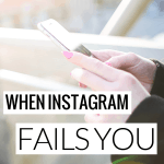 When Instagram Fails You