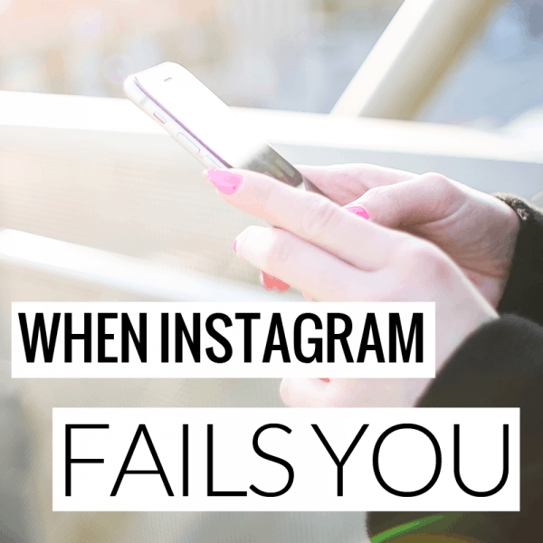 When Instagram Fails You