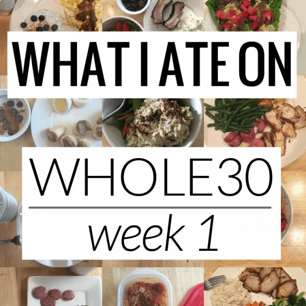 What I Ate on Whole30 – Week 1