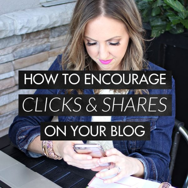 How to Encourage Clicks and Shares on Your Blog