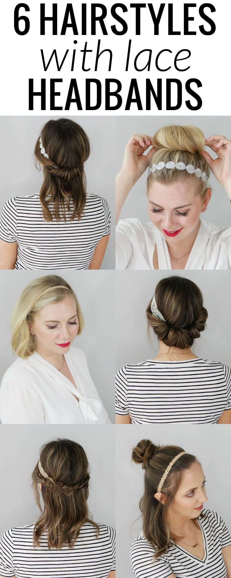 6 Hairstyles with Lace Headbands - each hairstyle is super chic and super easy to do! Click through to the short tutorials!