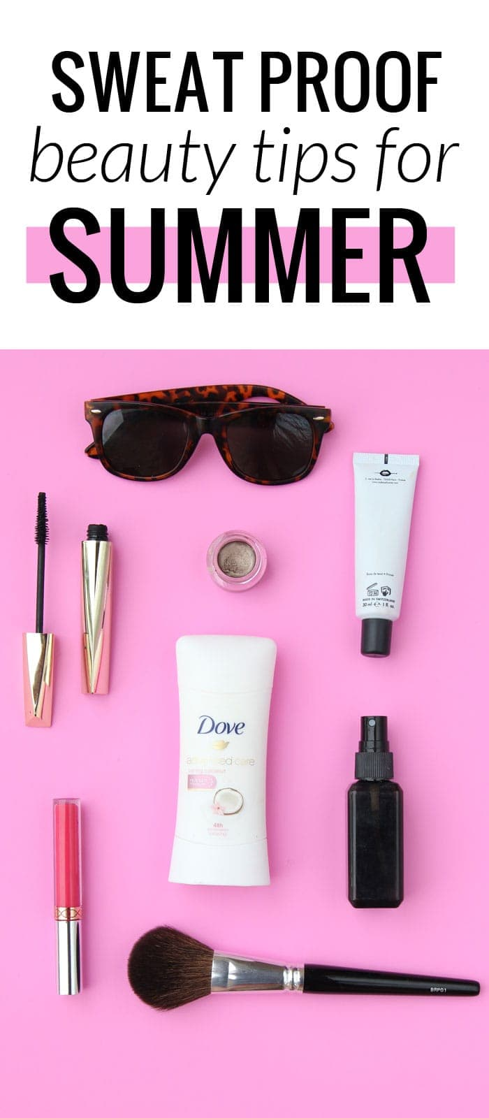 Sweat proof beauty tips for summer - keep dry, and help that makeup last longer!