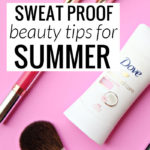 Sweat Proof Beauty Tips for Summer