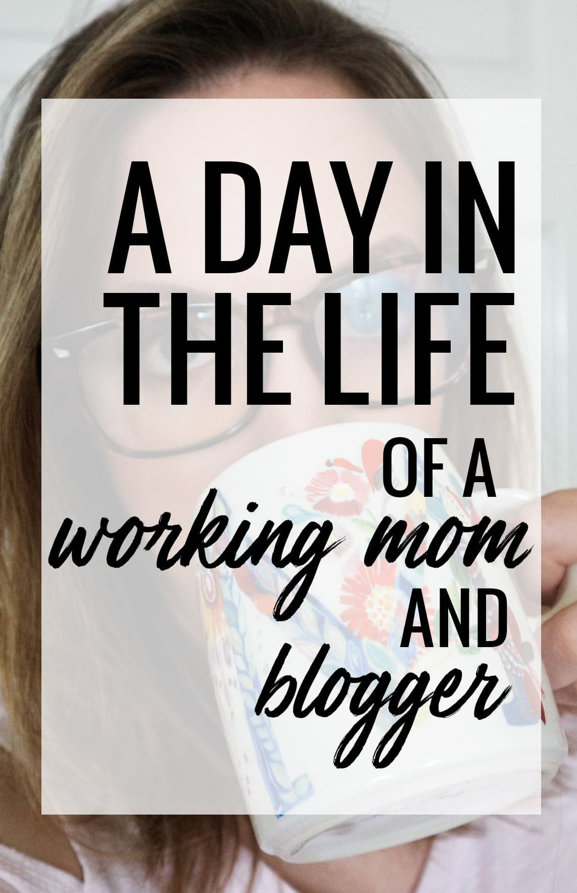 A day in the life of a working mom and blogger