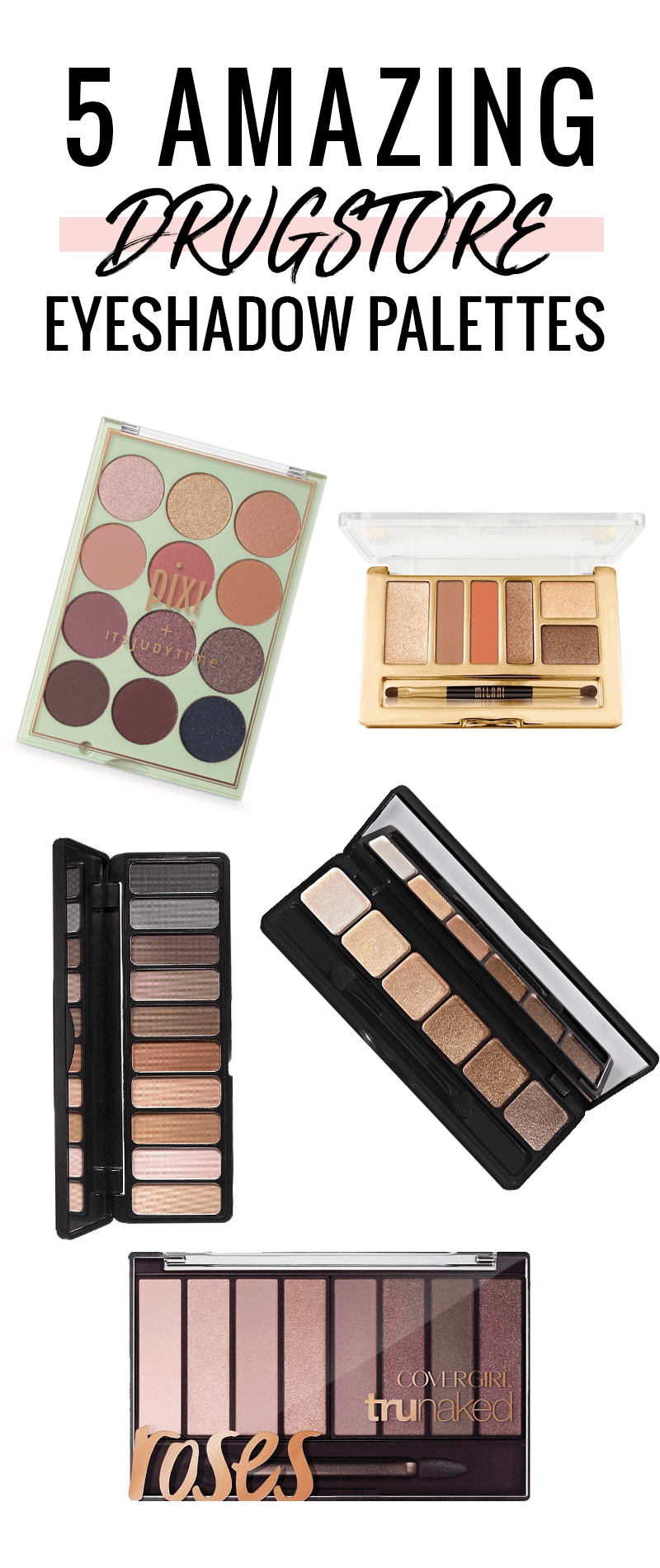 5 Amazing Drugstore Eyeshadow Palettes by popular beauty blogger Meg O. on the Go