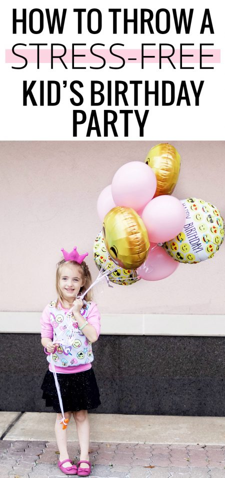 How to throw a stress-free kids birthday party