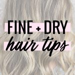 Houston blogger Meg O. on the Go shares tips for hair that is both fine and dry