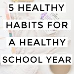 5 Healthy habits for a healthy school year!