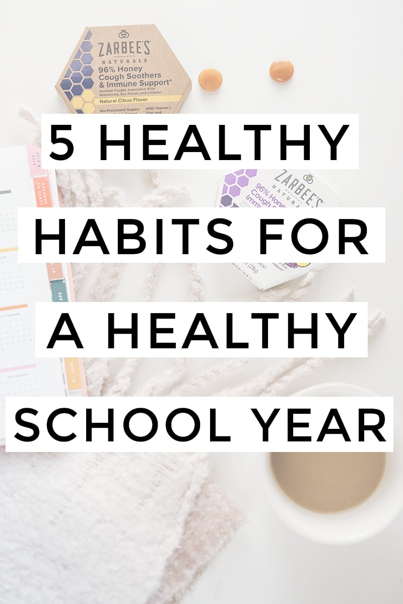 5 Healthy habits for a healthy school year #Zarbees #sponsored