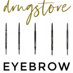 Houston beauty blogger Meg O. shares so many options if you are looking for the best drugstore eyebrow pencil