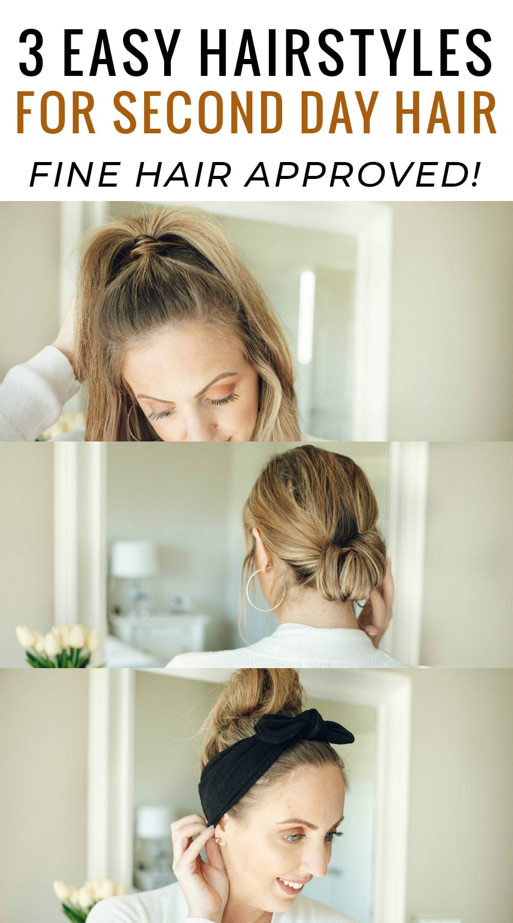 3 Easy Hairstyles for Second Day Hair (and beyond) - Fine ...