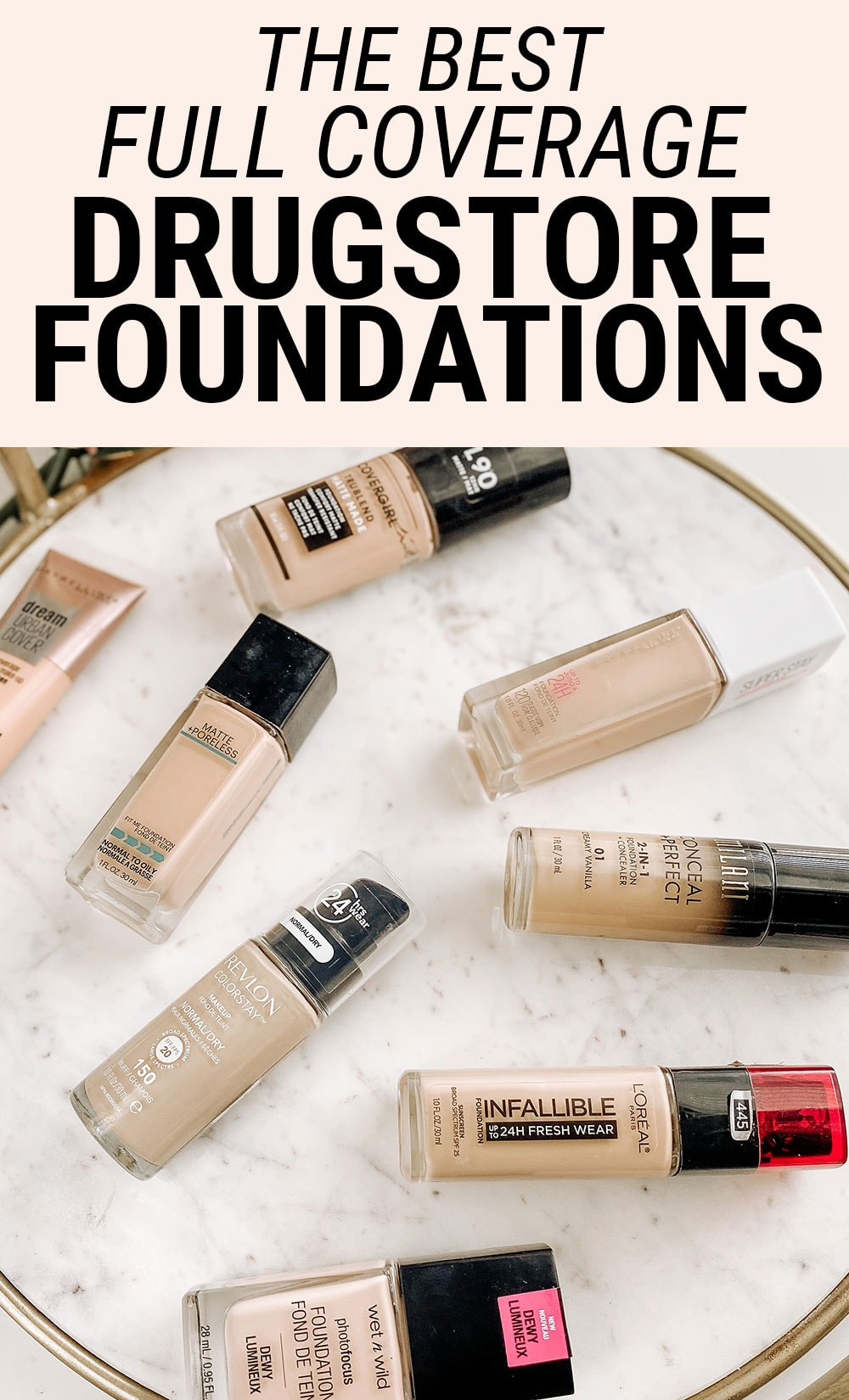 8 Fabulous Full Coverage Drugstore Foundations Meg O On The Go