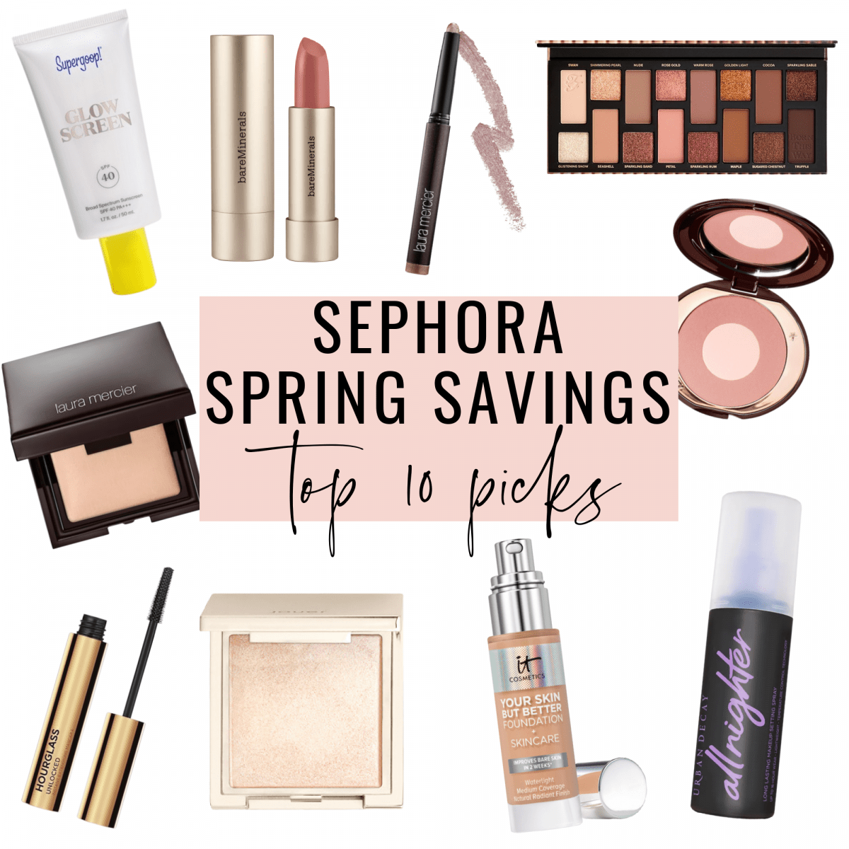 Sephora Spring Savings Event 2021 - Houston beauty influencer Meg O. shares her top beauty picks from the sale