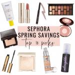 Sephora Spring Savings Event 2021 – My Top 10 List