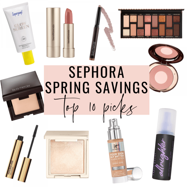Sephora Spring Savings Event 2021 – My Top 10 List